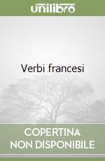 Verbi francesi libro di Cazzini Tartaglino Mazzucchelli A.