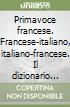 Primavoce francese. Francese-italiano, italiano-francese. Il dizionario multimediale per ragazzi. CD-ROM