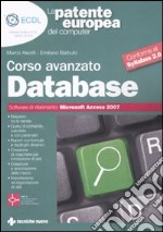 La patente europea del computer. Corso avanzato: database. Microsoft Access 2007 libro di Aleotti Marco - Barbuto Emiliano