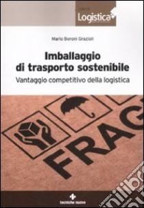 Imballaggio di trasporto sostenibile. Vantaggio competitivo della logistica libro di Boroni Grazioli Mario