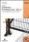 Autodesk Inventor professional 2013. Guida per progettazione meccanica e design libro