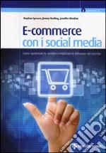 E-commerce con i social media. Come aumentare le vendite e migliorare la diffusione del marchio
