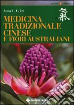 Medicina tradizionale cinese e fiori australiani libro