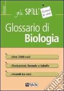 Glossario di biologia libro di Balboni Valeria