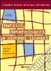 Matrici, determinanti e sistemi lineari