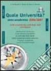 Quale università? Anno accademico 2006-2007. Guida completa alla scelta degli studi post-diploma. Con CD-ROM libro