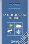 La meteorologia per tutti libro