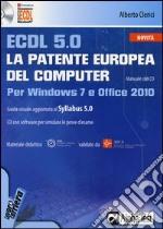 ECDL 5.0. La patente europea del computer. Per Windows 7 e Office 2010. Con CD-ROM libro