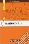 Matematica. Vol. 1 libro