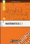 Matematica. Vol. 3 libro