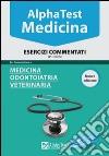 Esercitest. Vol. 2: Medicina, odontoiatria, veterinaria. Esercizi commentati.