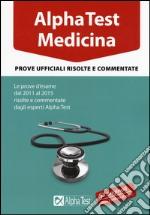 Alpha Test. Medicina. Prove ufficiali risolte e commentate libro