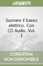Suonare il basso elettrico. Con CD Audio. Vol. 1 libro di Moriconi Massimo