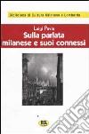 Sulla parlata milanese e suoi connessi [1928] libro
