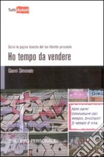 Ho tempo da vendere libro di Simonato Gianni