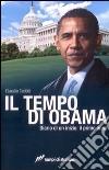 Il Tempo di Obama. Diario di un inizio. Il primo anno