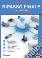 Ripasso finale per la CCNA. Certificazione CISCO #640-802