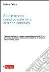 Studio storico giuridico sulle fonti di diritto canonico libro