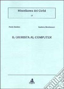 Il giurista al computer libro di Baldini Paolo - Bombonati Isadora