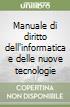Manuale di diritto dell'informatica e delle nuove tecnologie libro