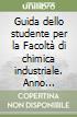 Guida dello studente per la Facoltà di chimica industriale. Anno accademico 2002-2003 libro