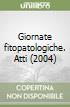 Giornate fitopatologiche. Atti (2004) libro