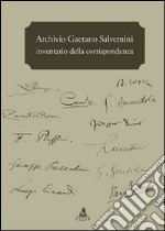 Archivio Gaetano Salvemini. Inventario della corrispondenza libro
