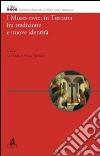 I musei civici in Toscana fra tradizione e nuove identità libro