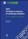 GREIT Gramatica de referencia de espa español para italófonos libro