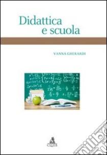 Didattica e scuola libro di Gherardi Vanna