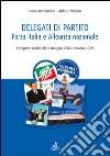 Delegati di partito. Forza Italia e Alleanza nazionale. Congressi nazionali di maggio 2004 e marzo 2009 libro