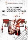 Criteri e tecniche per il restauro del patrimonio culturale libro
