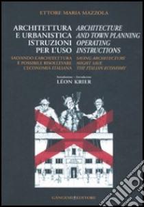 Architettura e urbanistica. Istruzioni per l'uso-Architecture and town planning. Operating instructions libro di Mazzola Ettore M.