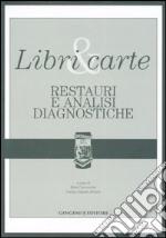 Libri & carte. Restauri e analisi diagnostiche