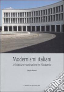 Modernismi italiani. Architettura e costruzione nel Novecento libro di Poretti Sergio