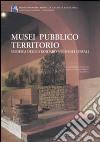 Musei pubblico territorio. Verifica degli standard nei musei italiani libro