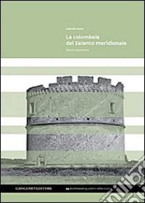 Le colombaie del Salento meridionale libro di Rossi Gabriele