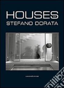 Houses. Architecture and interiors. Realizations libro di Dorata Stefano