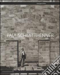 Paul Schmitthenner 1884-1972. Ediz. italiana e inglese libro di Ardito Vitangelo