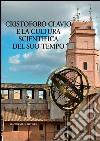 Cristoforo Clavio e la cultura scientifica