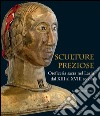 Sculture preziose. Oreficeria sacra nel Lazio dal XIII al XVIII secolo. Ediz. illustrata libro