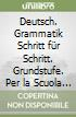 Deutsch. Grammatik Schritt f�r Schritt. Grundstufe. Con CD Audio. Per la Scuola media