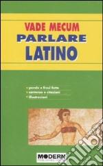 Vade mecum. Parlare latino libro