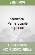 Statistica. Per le Scuole superiori libro di Boggio Anna, Borello Giuseppe