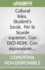 Cultural links. Student's book. Con espansione online. Per le Scuole superiori. Con DVD-ROM libro di Bowen Philippa, Cumino Margherita