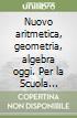 Nuovo aritmetica, geometria, algebra oggi. Per la Scuola media. Con espansione online libro