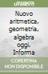 Nuovo aritmetica, geometria, algebra oggi. Informatica. Aritmetica e geometria con un clic. Per la Scuola media. Con espansione online libro
