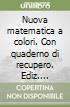 Nuova matematica a colori. Con quaderno di recupero. Ediz. azzurra. Per le Scuole superiori. Con espansione online libro