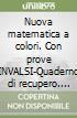 Nuova matematica a colori. Con prove INVALSI-Quaderno di recupero. Ediz. azzurra. Per le Scuole superiori. Con espansione online libro