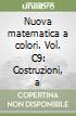 Nuova matematica a colori. Vol. C9: Costruzioni, ambiente e territorio. Ediz. verde. Per le Scuole superiori. Con CD-ROM. Con espansione online libro